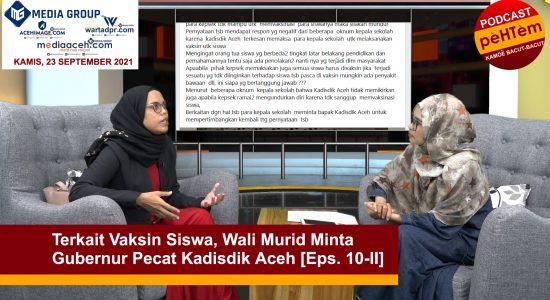 Wali Murid Minta Gubernur Pecat Kadisdik Aceh [Eps. 10-II]