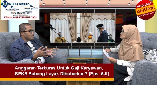 BPKS Sabang Layak Dibubarkan? [Eps. 6-II]