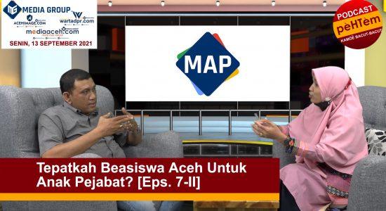 Tepatkah Beasiswa Aceh Untuk Anak Pejabat? [Eps. 7-II]